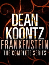 The Frankenstein Series 5-Book Bundle - Frankenstein: Prodigal Son, City of Night, Dead and Alive, Lost Souls, The Dead Town ebook by Dean Koontz