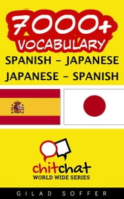 7000+ Vocabulary Spanish - Japanese ebook by Gilad Soffer