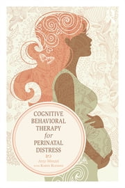 Cognitive Behavioral Therapy for Perinatal Distress ebook by Amy Wenzel,Karen Kleiman