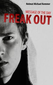 Message of the Day - Freak Out ebook by Helmut-Michael Kemmer