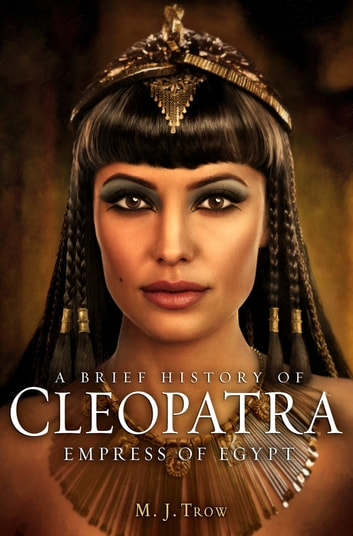 Cleopatra - Last Pharaoh of Egypt ebook by M. Trow