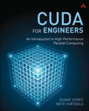 CUDA for Engineers - An Introduction to High-Performance Parallel Computing ebook by Duane Storti,Mete Yurtoglu