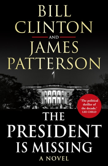 The President is Missing ekitaplar by President Bill Clinton,James Patterson