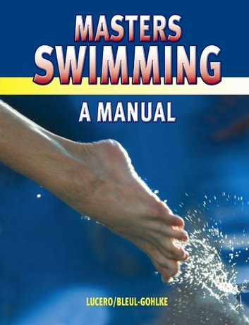 Master Swimming - A Manual ebook by Lucero, Blythe