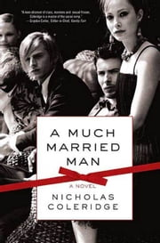 A Much Married Man ebook by Nicholas Coleridge