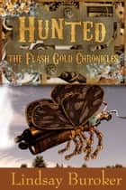 「Hunted (The Flash Gold Chronicles, #2)」(Lindsay Buroker著)