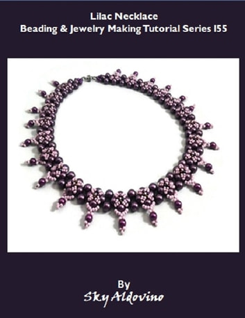 Lilac Necklace Beading & Jewelry Making Tutorial Series I55 ebook by Sky Aldovino