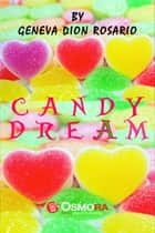 Candy Dream ebook by Geneva Dion-Rosario, Michael Unas