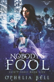 Nobody's Fool 電子書 by Ophelia Bell