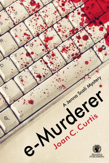 e-Murderer - A Jenna Scali Mystery, #1 ebook by Joan Curtis