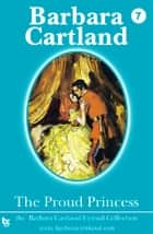 07 The Proud Princess ebook by Barbara Cartland