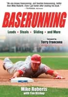 Baserunning ebook by Roberts,Mike