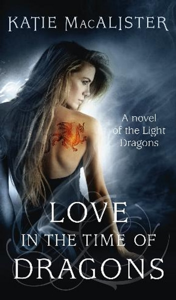 Love in the Time of Dragons ebook by Katie MacAlister