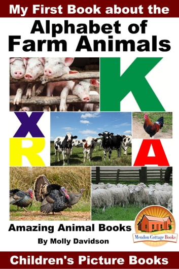 My First Book about the Alphabet of Farm Animals: Amazing Animal Books - Children's Picture Books ebook by Molly Davidson