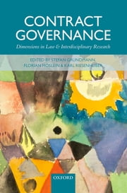 Contract Governance - Dimensions in Law and Interdisciplinary Research ebook by Stefan Grundmann, Karl Riesenhuber, Florian Möslein