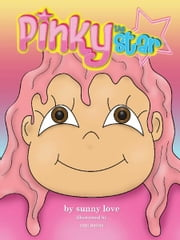Pinky the Star ebook by Sunny Love,Sam Papas