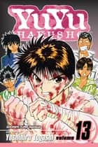 YuYu Hakusho, Vol. 13 - The Executors of a Dying Wish!! ebook by Yoshihiro Togashi, Yoshihiro Togashi