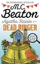 Agatha Raisin and the Dead Ringer ebook by M.C. Beaton