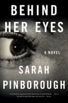 Behind Her Eyes ebook by Sarah Pinborough