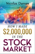 How I Made $2,000,000 in the Stock Market ebook by Nicolas Darvas, Digital Fire