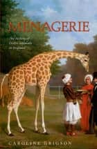 Menagerie ebook by Caroline Grigson