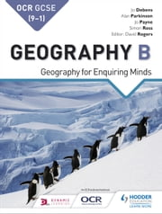 OCR GCSE (91) Geography B: Geography for Enquiring Minds ebook by Alan Parkinson, Jo Payne, Jo Coles