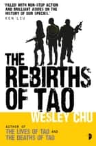 The Rebirths of Tao ebook by Wesley Chu