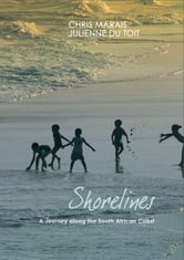 Shorelines - A Journey Along the South African Coast ebook by Chris Marais