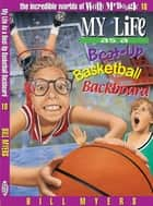 My Life as a Busted-Up Basketball Backboard ebook by Bill Myers