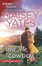 Need Me, Cowboy - A Contemporary Western Romance ebook by Maisey Yates