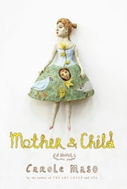Mother and Child - A Novel ebook by Carole Maso