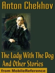 The Lady With The Dog And Other Stories (Mobi Classics) ebook by Anton Pavlovich Chekhov,Constance Garnett (Translator)