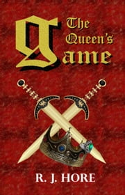 The Queen's Game ebook by R. J. Hore
