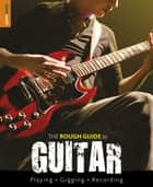 The Rough Guide to Guitar ebook by Dave Hunter