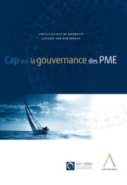 Cap sur la gouvernance des PME - Guide (Droit belge) ebook by Kobo.Web.Store.Products.Fields.ContributorFieldViewModel