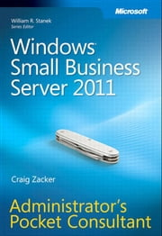 Windows Small Business Server 2011 Administrator's Pocket Consultant ebook by Craig Zacker