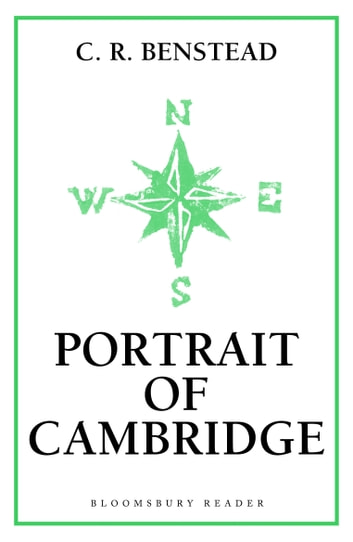 Portrait of Cambridge ebook by C. R. Benstead