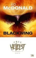 La Marque du corbeau - Blackwing, T1 eBook by Benjamin Kuntzer, Ed Mcdonald
