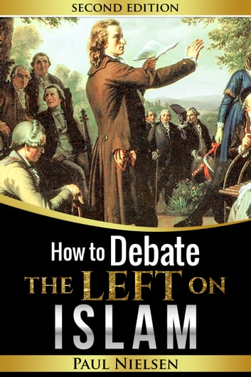 How to Debate the Left on Islam ebook by Paul Nielsen