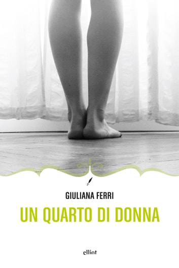 Un quarto di donna ebook by Giuliana Ferri