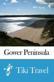 Gower Peninsula (Wales) Travel Guide - Tiki Travel ebook by Tiki Travel