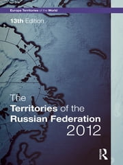 The Territories of the Russian Federation 2012 ebook by Europa Publications