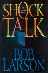 Shock Talk - The Exorcist Files ebook by Bob Larson