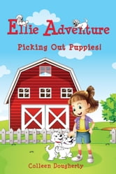 Ellie Adventure Picking Out Puppies ebook by Colleen Dougherty
