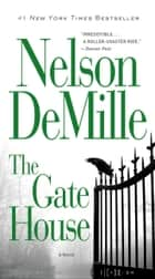 The Gate House ebook by Nelson DeMille
