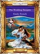 The Wedding Bargain (Mills & Boon Vintage 90s Modern) ebook by Emily French