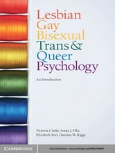 Lesbian, Gay, Bisexual, Trans and Queer Psychology - An Introduction ebook by Victoria Clarke,Sonja J. Ellis,Elizabeth Peel,Damien W. Riggs