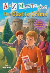 A to Z Mysteries Super Edition #6: The Castle Crime ebook by Ron Roy