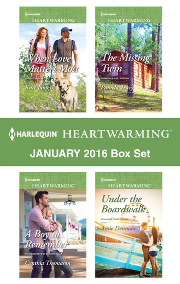 Harlequin Heartwarming January 2016 Box Set - When Love Matters Most\A Boy to Remember\The Missing Twin\Under the Boardwalk ebook by Kate James,Cynthia Thomason,Pamela Tracy,Amie Denman