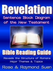 Book of Revelation - Sentence Block Diagram Method of the New Testament - Bible Reading Guide ebook by Raymond Suen
